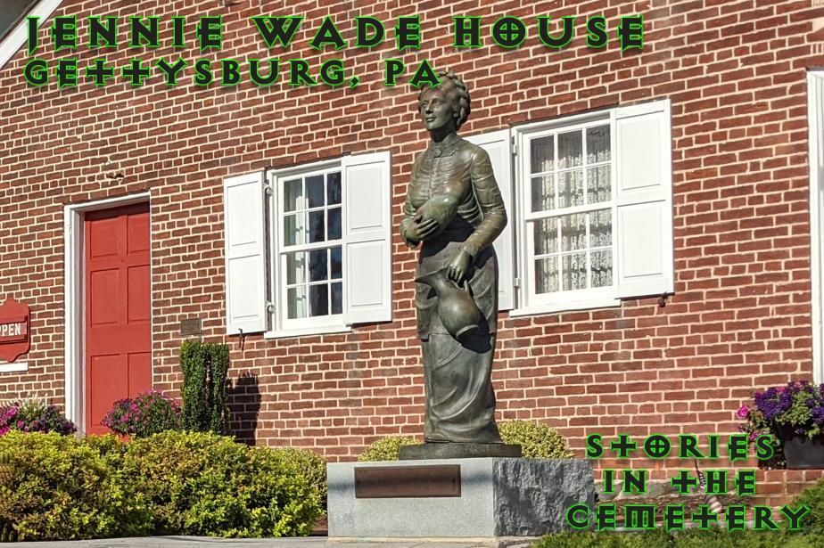 The Jennie Wade House, Gettysburg,PA
